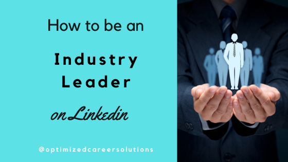 How to Be an Industry Leader on LinkedIn