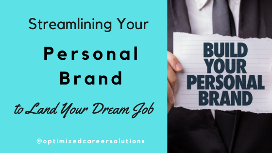 Streamlining Your Personal Brand to Land Your Dream Job