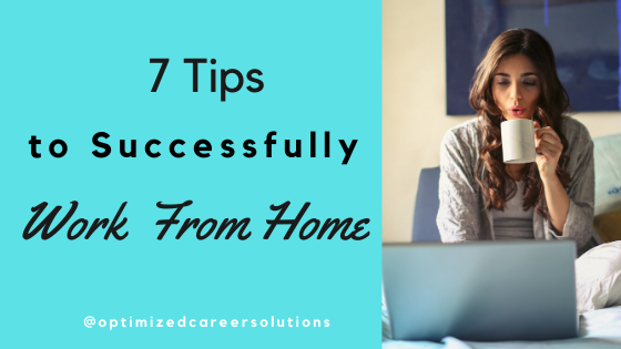 7 Tips to Successfully Work From Home