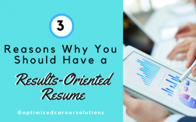 3 Reasons You Should Have a Results-Oriented and Achievement-Based Resume